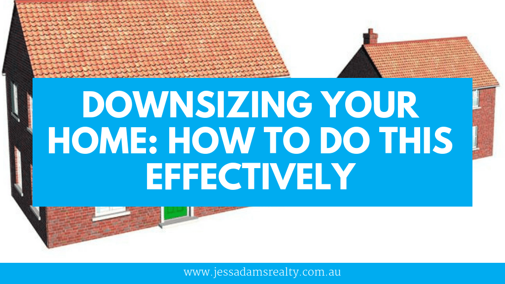 DOWNSIZING YOUR HOME: How To Do This Effectively