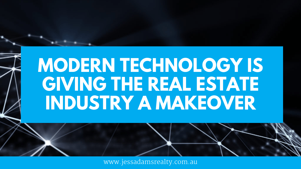 Modern Technology Is Giving The Real Estate Industry A Makeover